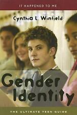 Gender Identity: The Ultimate Teen Guide (It Happened to Me)-ExLibrary
