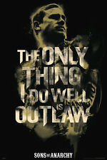 Sons of Anarchy - Quote POSTER 60x90cm NEW * The Only Thing I Do Well Is Outlaw