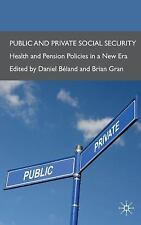 NEW - Public and Private Social Policy: Health and Pension Policies in a New Era