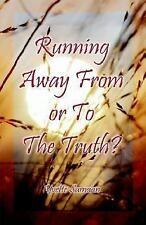 Running Away, from or the Truth? by Evette Samaan (2003, Paperback)