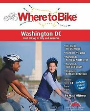 Where to Bike Washington DC: Best Biking in the City and Suburbs by Wittmer, Ma