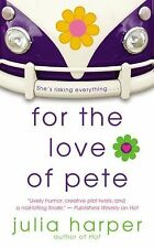For The Love of Pete by Julia Harper (2009, Paperback) Romance
