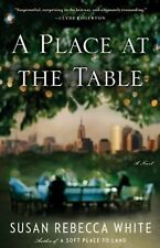A Place at the Table : A Novel by Susan Rebecca White (2013, paperback)