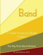 3-Note Exercise Book: Tympani by M. Schottenbauer (2013, Paperback, Large Type)