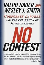 No Contest : Corporate Lawyers and the Perversion of Justice in America by...