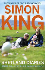 Shetland Diaries: Otters, Orcas, Puffins and Wonderful People by Simon King (...