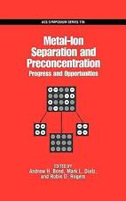 Metal-Ion Separation and Preconcentration: Progress and Opportunities -ExLibrary