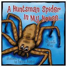 A Huntsman Spider In My House: Little Aussie Critters (Morgan James Kids)