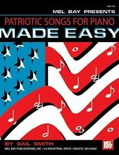 Patriotic Songs for Piano Made Easy by Gail Smith (2007, Book, Other)