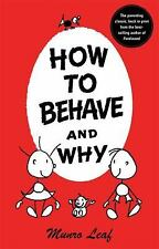 How to Behave and Why  Munro Leaf 2007 Nice Hardback Teaching Basic Cooperation