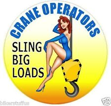 CRANE OPERATOR - SLING BIG LOADS HARD HAT STICKER BUMPER STICKER