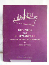 BUSINESS FOR SHIPMASTERS;OUTLINE FOR THE B.O.T EXAMINATIONS 1963 by KEMP & YOUNG