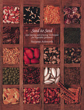Seed to Seed: Seed Saving and Growing Techniques for Vegetable Gardeners