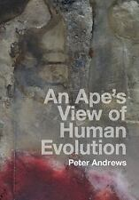 An Ape's View of Human Evolution by Peter Andrews (2016, Hardcover)