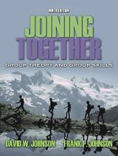 Joining Together: Group Theory and Group Skills (9th Edition), David R. Johnson,