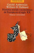 Historia social y económica de Europa en el siglo XX. Ambrosius/Hubbard. Alianza