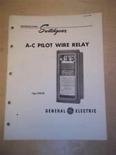 Vtg GE General Electric Manual~A-C Pilot Wire Relay Type CPD11D~Switchgear 1949