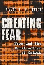 Creating Fear: News and the Construction of Crisis Social Problems and Social I