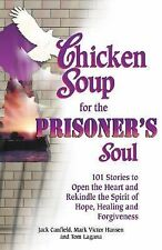 Chicken Soup for the Prisoner's Soul: 101 Stories to Open the Heart an-ExLibrary
