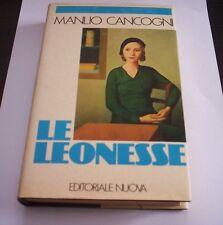 LE LEONESSE Manlio Cancogni 1982 EDITORIALE NUOVA romanzo