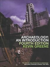 Archaeology : An Introduction: The History, Principles and Methods of Modern...