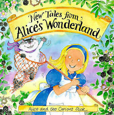 Brown, Michele Alice and the Curious Stick - New Tales from Alice's Wonderland V