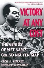 Victory at Any Cost: The Genius of Viet Nam's Gen. Vo Nguyen Giap, 1912-,Asia -