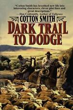 Dark Trail to Dodge by Cotton Smith (2013, Paperback)
