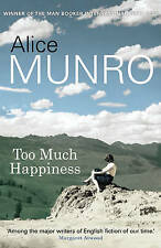 Munro, Alice Too Much Happiness Very Good Book