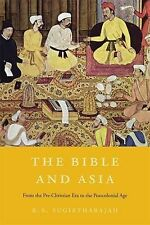 The Bible and Asia: From the Pre-Christian Era to the Postcolonial Age by R....