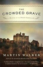 The Crowded Grave: A Mystery of the French Countryside Bruno, Chief of Police