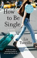 How to Be Single by Liz Tuccillo (2016, Paperback)