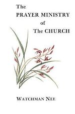 PRAYER MINISTRY OF THE CHURCH - WATCHMAN NEE (PAPERBACK) NEW