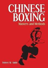 Excellent, Chinese Boxing: Masters and Methods, Robert W. Smith, Book