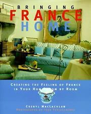 Bringing it Home - France : Creating the Feeling of France in Your Home Room by