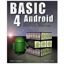 Basic4Android : Rapid App Development for Android by Wyken Seagrave (2013,...