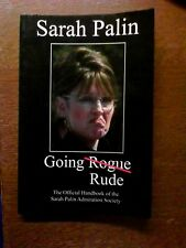 Sarah Palin Going Rude Official Handbook of the Sarah Palin Admiration Society