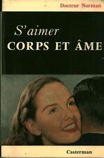 """Livre Ancien """" S'aimer Corps et Âme - Dr Norman  (No 2359 ) Book"""