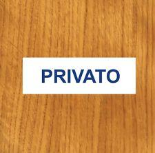 """TARGHETTA ADESIVA """"PRIVATO"""",SEGNALETICA INFO, UFFICIO, RISERVATO, SPOGLIATOIO"""