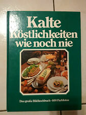Kalte Köstlichkeiten wie noch nie - Das große Bildkochbuch - 400 Farbfotos