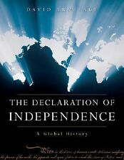 The Declaration of Independence: A Global History by Armitage, David