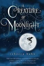 A Creature of Moonlight by Hahn, Rebecca