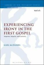 The Library of New Testament Studies: Experiencing Irony in the First Gospel...