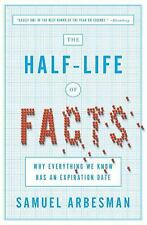 The Half-Life of Facts : Why Everything We Know Has an Expiration Date by...