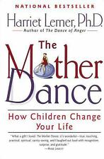 NEW - The Mother Dance: How Children Change Your Life by Lerner, Harriet