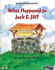 What Happened to Jack and Jill? : A Flip-and-Read Book by Harriet Ziefert...
