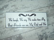 shabby n chic vintage we laugh we cry dad and me best friends sign plaque