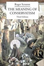 The Meaning of Conservatism by Scruton, Roger