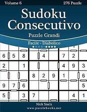 Sudoku Consecutivo: Sudoku Consecutivo Puzzle Grandi - Da Facile a Diabolico...