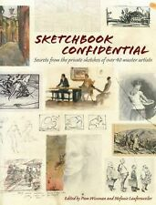Sketchbook Confidential: Secrets from the private sketches of over 40 master art